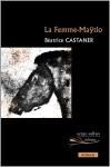 La femme-Maytio, Béatrice Castaner (par Sandrine Ferron-Veillard)