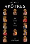 Apôtres, Sur les pas des Douze, Tom Bissell (par Gilles Banderier)