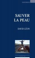 Sauver la peau, David Léon