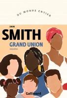 Grand Union, Zadie Smith (par Ivanne Rialland)