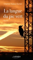 La langue du pic vert, Chantal Dupuy-Dunier (par Yasmina Mahdi)