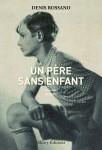 Un père sans enfant, Denis Rossano (par Jean-Jacques Bretou)