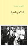Boxing-Club, Daniel Rondeau
