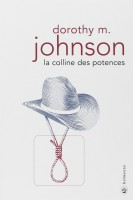 La Colline des Potences, Dorothy M. Johnson