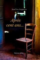 Après cent ans, Jean-Yves Acquaviva (par Emmanuelle Caminade)