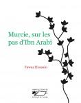 Murcie, sur les pas d'Ibn Arabi, Fawaz Hussain (par Charles Duttine)