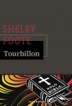 Tourbillon, Shelby Foote (par Léon-Marc Levy)