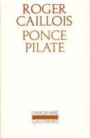 Ponce Pilate, Roger Caillois