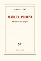 Marcel Proust, Croquis d'une épopée, Jean-Yves Tadié (par Matthieu Gosztola)