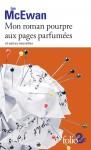 Mon roman pourpre aux pages parfumées et autres nouvelles, Ian McEwan (par Catherine Dutigny)
