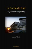 La Garde de Nuit (Réparer les soignants), Laurent Thinès (par Murielle Compère-Demarcy)