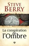 La Conspiration de l'ombre, Steve Berry (par Gilles Banderier)