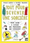 Tout pour devenir une sorcière, Petit guide à l'usage des princesses qui s'ennuient, Myriam Dahman (par Myriam Bendhif-Syllas)