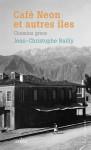 Café Néon et autres îles, Chemins grecs, Jean-Christophe Bailly (par Didier Ayres)