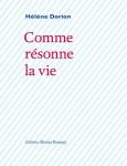 Comme résonne la vie, Hélène Dorion