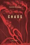 Chaos, Mathieu Brosseau