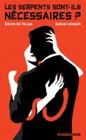 Les serpents sont-ils nécessaires?, Brian De Palma, Susan Lehman, par Yann Suty
