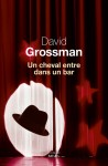 Un cheval entre dans un bar, David Grossman