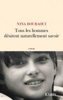 Tous les hommes désirent naturellement savoir, Nina Bouraoui (par Marjorie Rafécas-Poeydomenge)