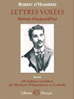 Lettres volées, Roman d'aujourd'hui, suivi de 28 lettres de Robert d'Humières à Colette, Robert d'Humières (par André Sagne)