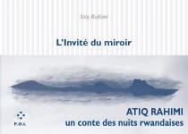 L'Invité du miroir, Atiq Rahimi (par Tawfiq Belfadel)