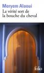 La vérité sort de la bouche du cheval, Meryem Alaoui (par Patryck Froissart)