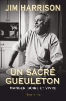 Un sacré gueuleton, Jim Harrison (par Gilles Banderier)