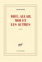 Dieu, Allah, moi et les autres, Salim Bachi