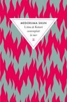 L'âme de Kôtarô contemplait la mer, Medoruma Shun