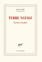 Terre natale, Exercices de piété, Jean Clair (par Yasmina Mahdi)