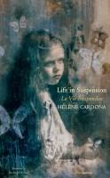 Life in suspension/La vie suspendue, Hélène Cardona