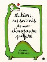 Le livre des secrets de mon dinosaure préféré, Maxime Derouen (par Yasmina Mahdi)