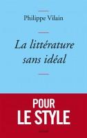 La littérature sans idéal, Philippe Vilain