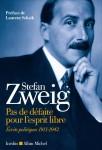 Pas de défaite pour l'esprit libre, Écrits politiques Inédits (1911-1942), Stefan Zweig (par Gilles Banderier)