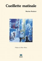 Cueillette matinale, Martine Rouhart