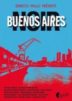 Buenos Aires noir, anthologie présentée par Ernesto Mallo