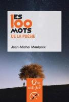 Les 100 mots de la poésie, Jean-Michel Maulpoix