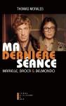 Ma dernière séance, Marielle, Broca et Belmondo, Thomas Morales (par Philippe Chauché)