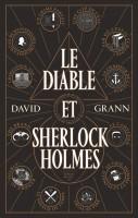 Le Diable et Sherlock Holmes, David Grann (par Léon-Marc Levy)