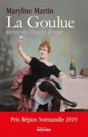 La Goulue, Reine du Moulin Rouge, Maryline Martin (par Stéphane Bret)
