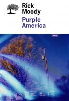 Purple America, Rick Moody