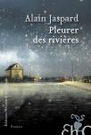 Pleurer des rivières, Alain Jaspard (Par Eric Essono Tsimi)