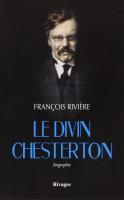 Le divin Chesterton, François Rivière