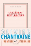 Un élément perturbateur, Olivier Chantraine