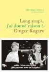 Longtemps, j'ai donné raison à Ginger Rogers, Frédéric Vitoux (par Sylvie Ferrando)