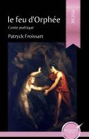 Le feu d'Orphée, Patryck Froissart (par Murielle Compère-Demarcy)