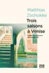 Trois saisons à Venise, Matthias Zschokke