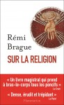 Sur la religion, Rémi Brague, par Gilles Banderier