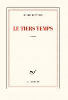 Le tiers temps, Maylis Besserie (par Jean-Paul Gavard-Perret)