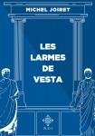 Les larmes de Vesta, Michel Joiret (par Philippe Leuckx)